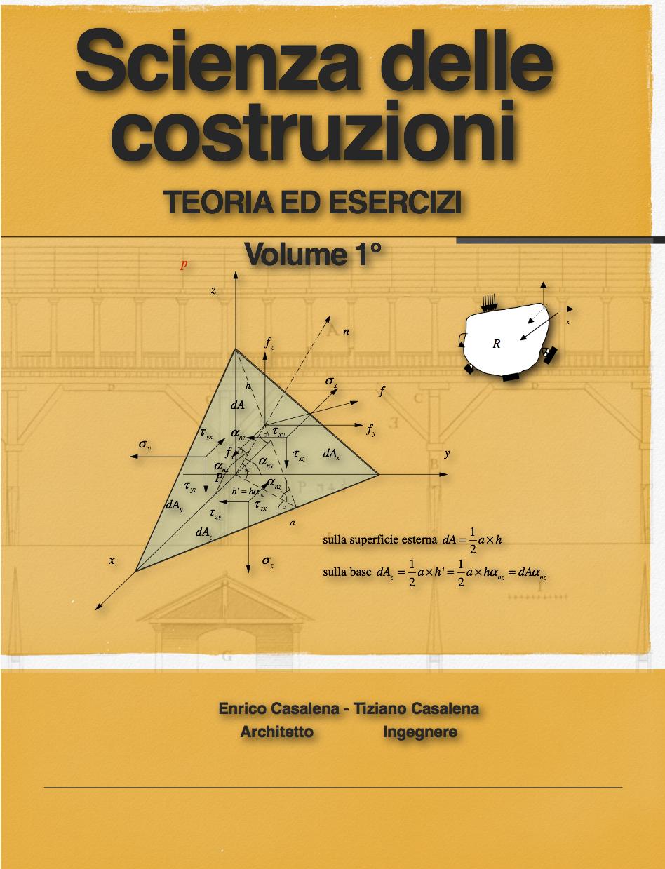 Scienza delle Costruzioni Volume 1